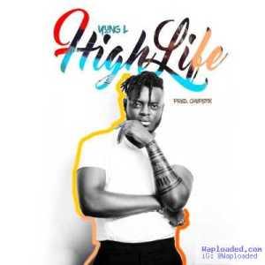Yung L - High Life (Prod. By Chopstix)